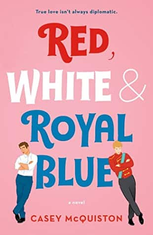 Red, White & Royal Blue by Casey McQuiston is a smart romance novel recommendation by book blogger Totally Bex