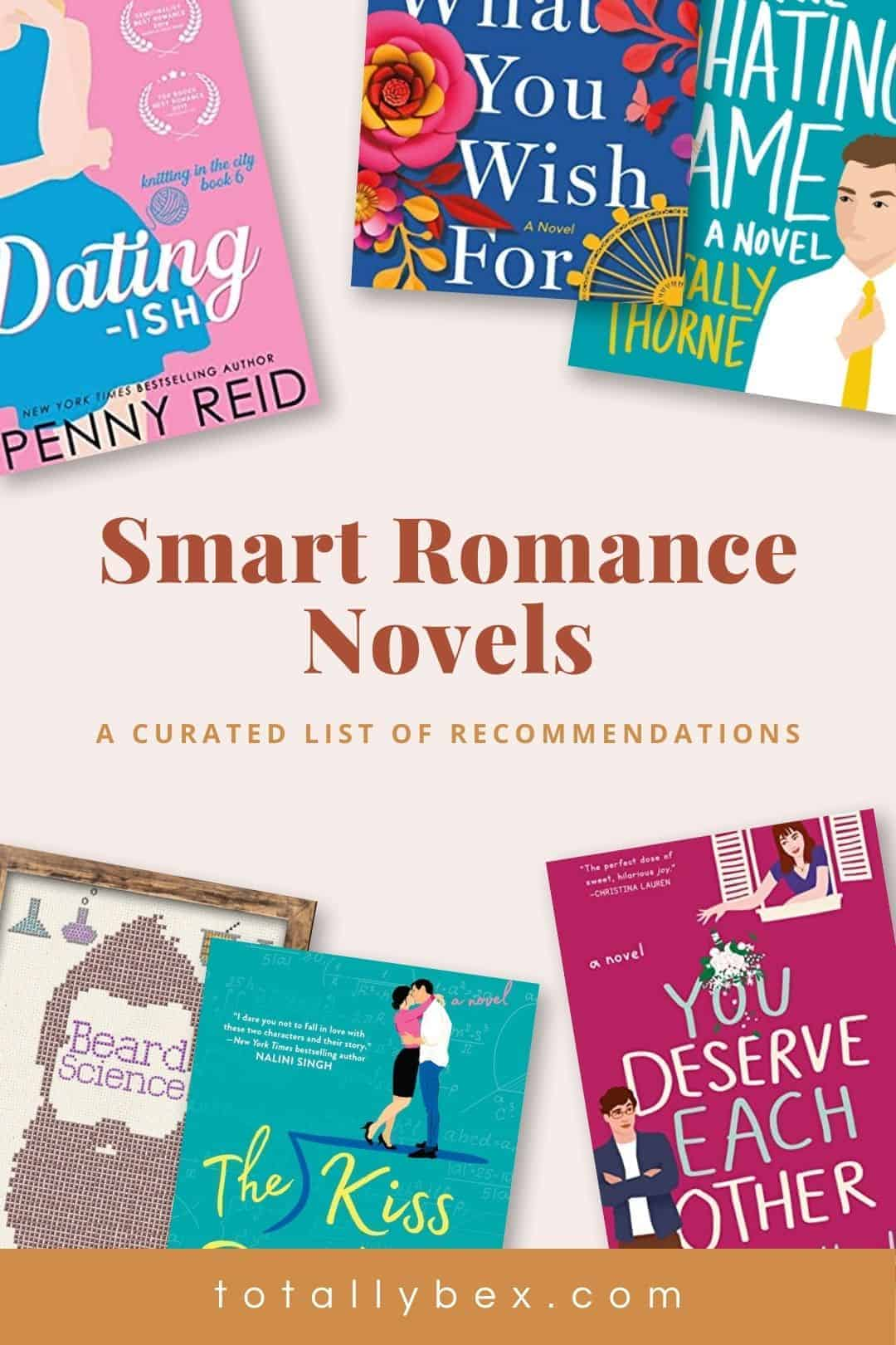 Smart Romance Novels book list is a curated list of Smart Romance Books recommended by book blogger Totally Bex