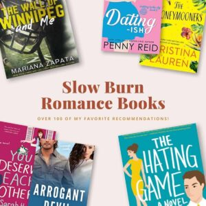 The Best Slow Burn Romance Books is a curated list of slow burn romance novel recommendations by book blogger Totally Bex