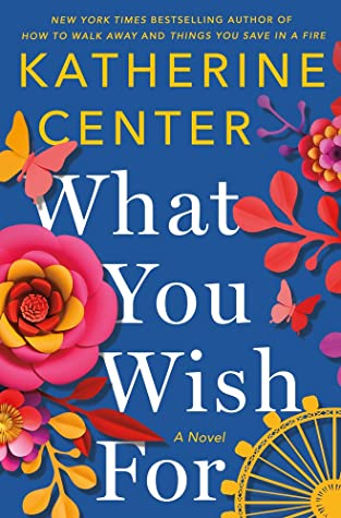 What You Wish For by Katherine Center is a smart romance novel recommendation by book blogger Totally Bex