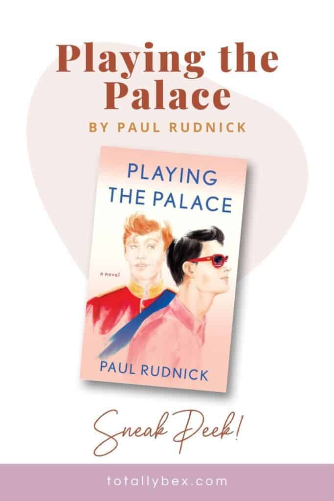 Read an excerpt from Playing the Palace by Paul Rudnick, a fast-paced romance between the Crown Prince of England and a New York City-based event planner