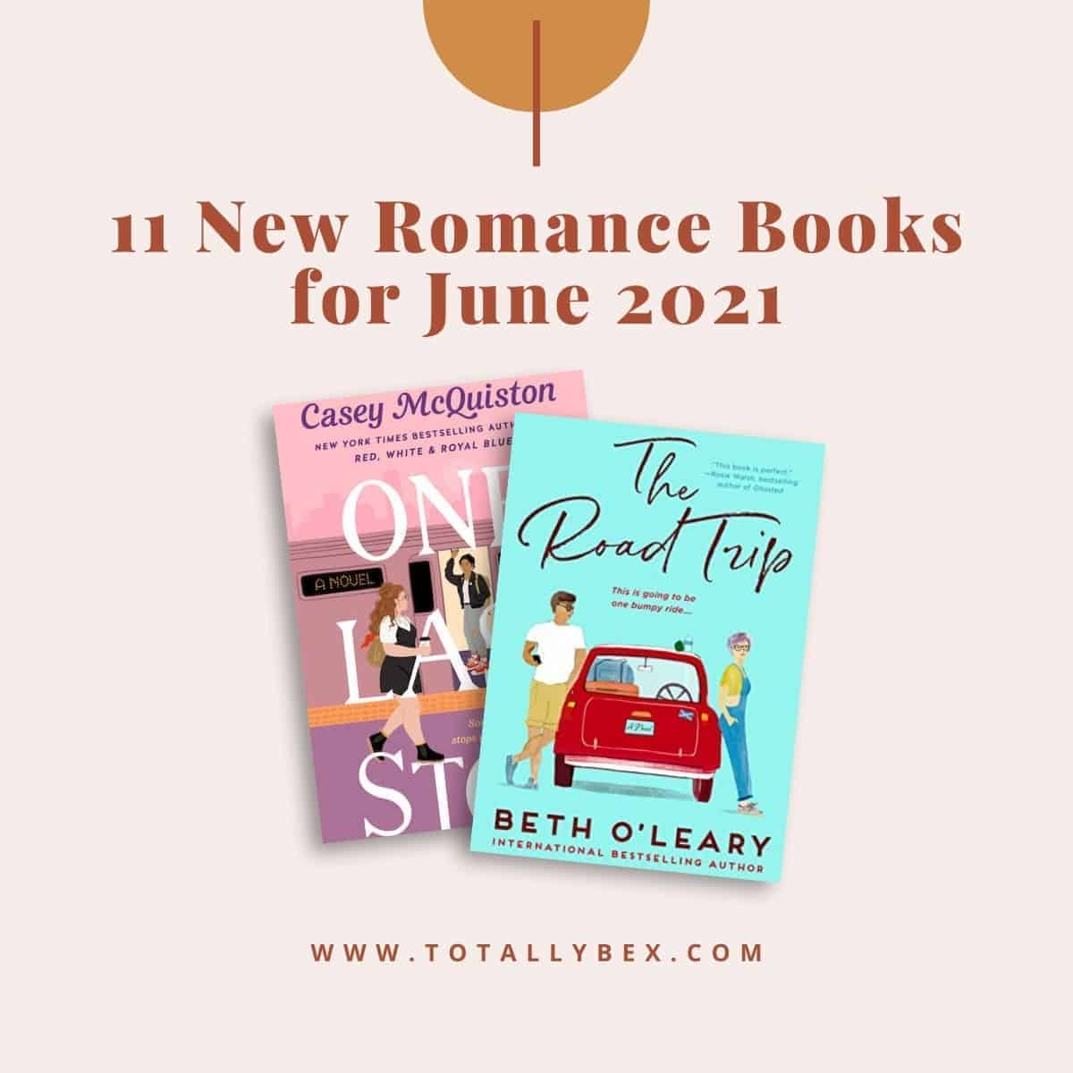 11 New Romance Books for June 2021 is a curated list of contemporary romance books, historical romance, and fantasy romance to add to your TBR!