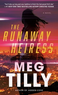 Read an excerpt from The Runaway Heiress by Meg Tilly, the thrilling romantic suspense novel about a brave woman on the run from her vindictive husband