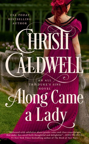 Read an excerpt from Along Came a Lady by Christi Caldwell, a historical romance between an illegitimate duke's and the woman hired to transform him into a gentleman