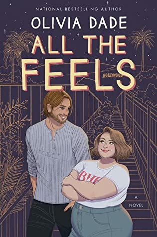 All the Feels by Olivia Dade