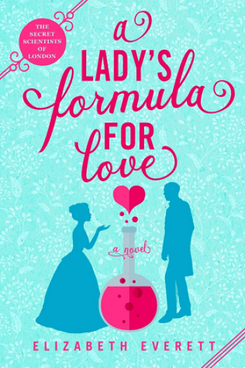 A Lady's Formula for Love by Elizabeth Everett is a new romance book releasing in February 2021
