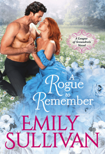 A Rogue to Remember by Emily Sullivan is a new romance book releasing in March 2021