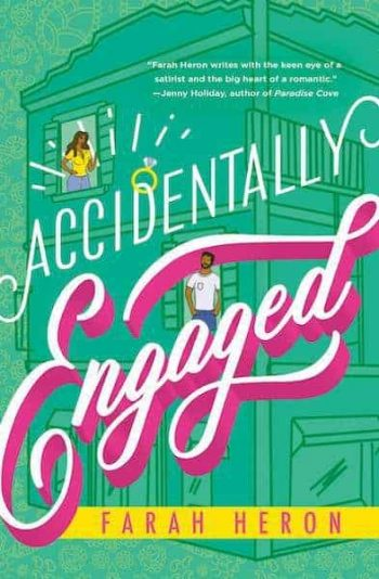 Accidentally Engaged by Farah Heron is a new romance book releasing in March 2021