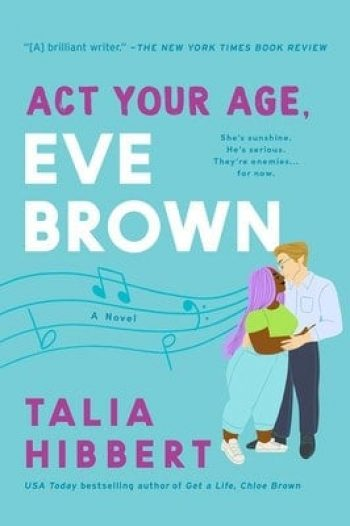Act Your Age, Eve Brown by Talia Hibbert is a new romance book releasing in March 2021