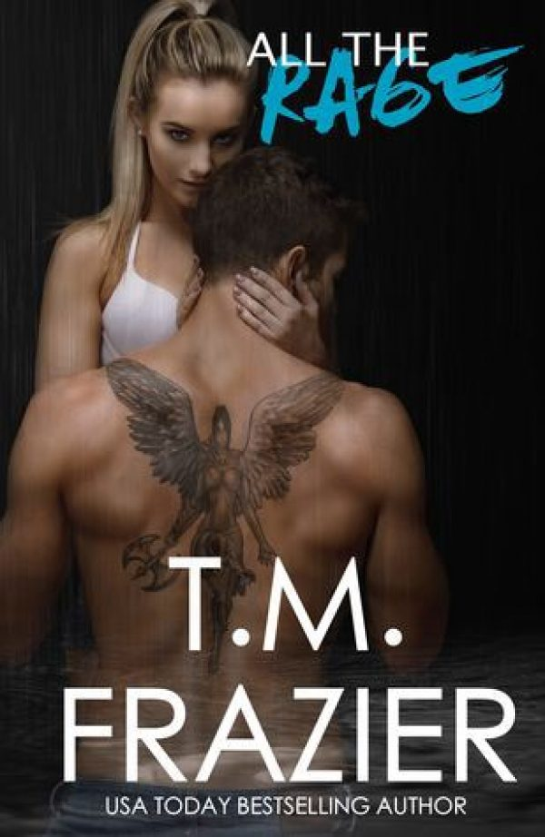 All the Rage by TM Frazier-new cover