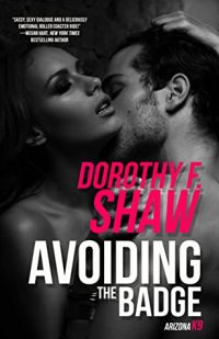Enjoy this excerpt from Trusting the Badge by Dorothy F. Shaw, smoldering contemporary romance and the third book in the Arizona K9 series!