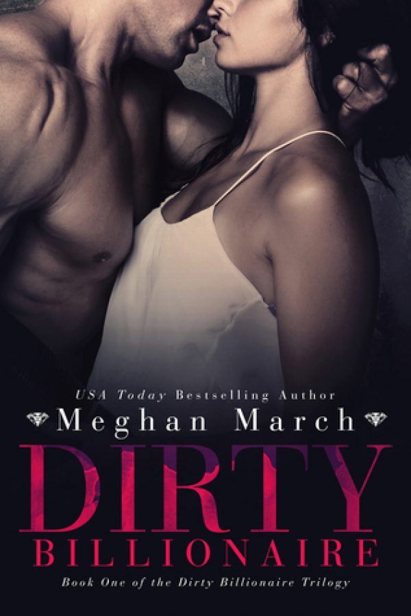Dirty Billionaire by Meghan March