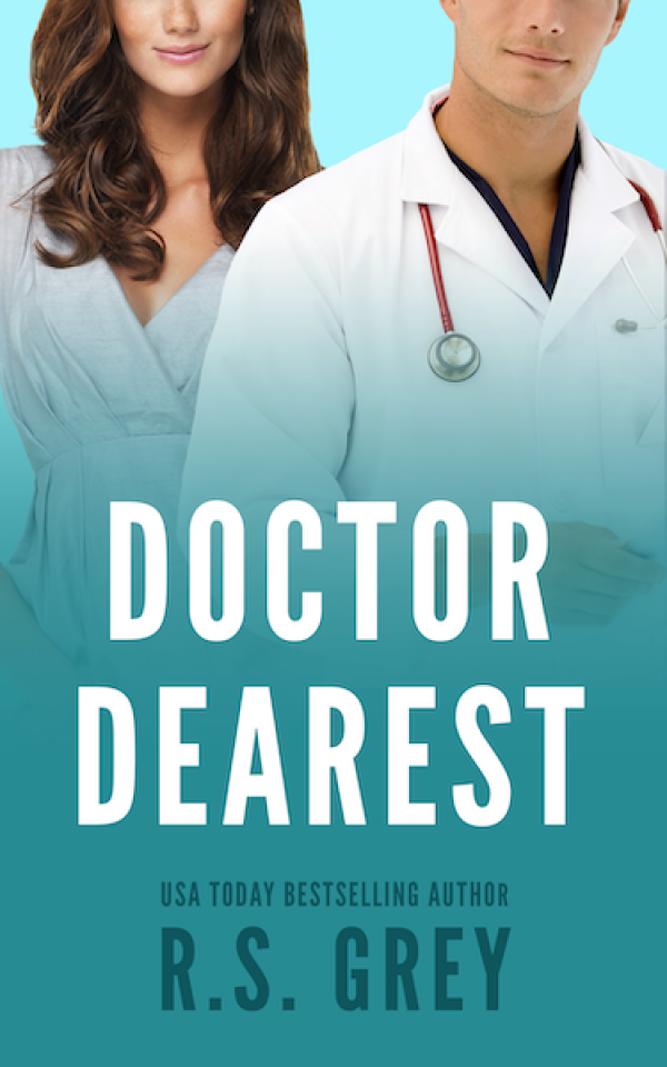 Doctor Dearest by RS Grey