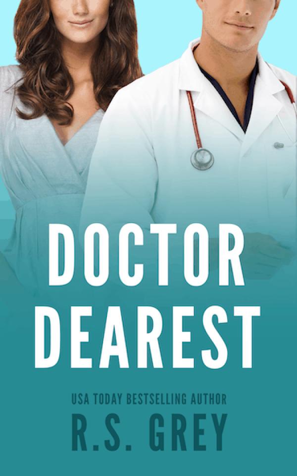 Doctor Dearest by RS Grey