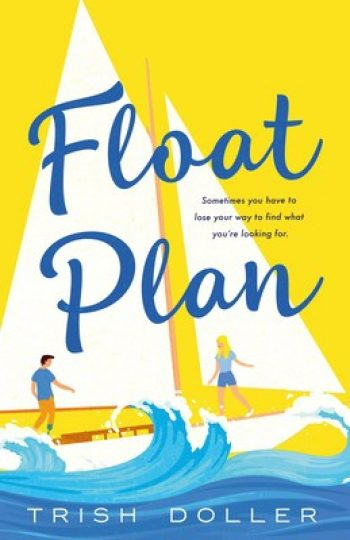 Float Plan by Trish Doller is a new romance book releasing in March 2021