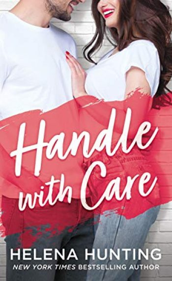 Handle with Care by Helena Hunting