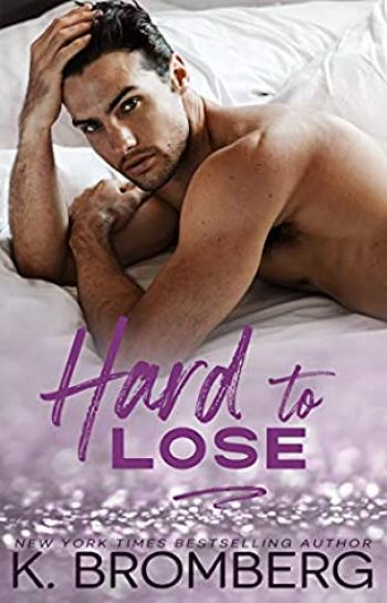 Hard to Lose by K Bromberg is a new romance book releasing in March 2021