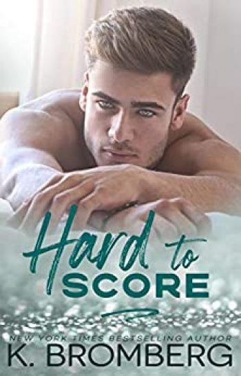 Hard to Score by K. Bromberg is a new romance book releasing in February 2021