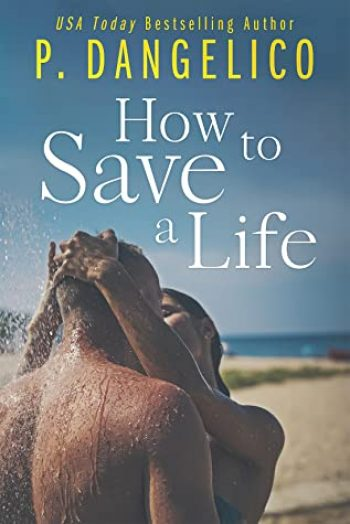 How to Save a Life by P Dangelico is a new romance book releasing in February 2021