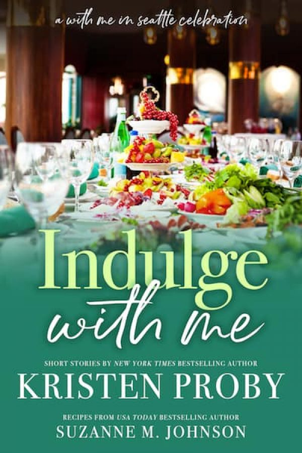 Indulge With Me Cookbook by Kristen Proby