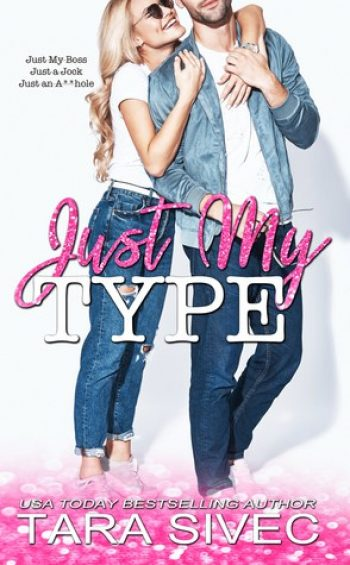 Just My Type by Tara Sivec