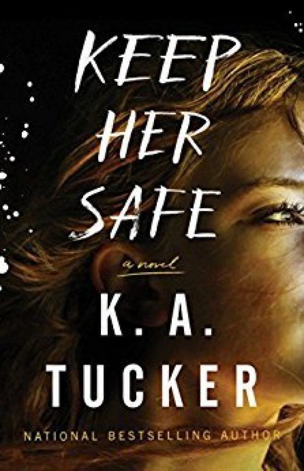Keep Her Safe by KA Tucker