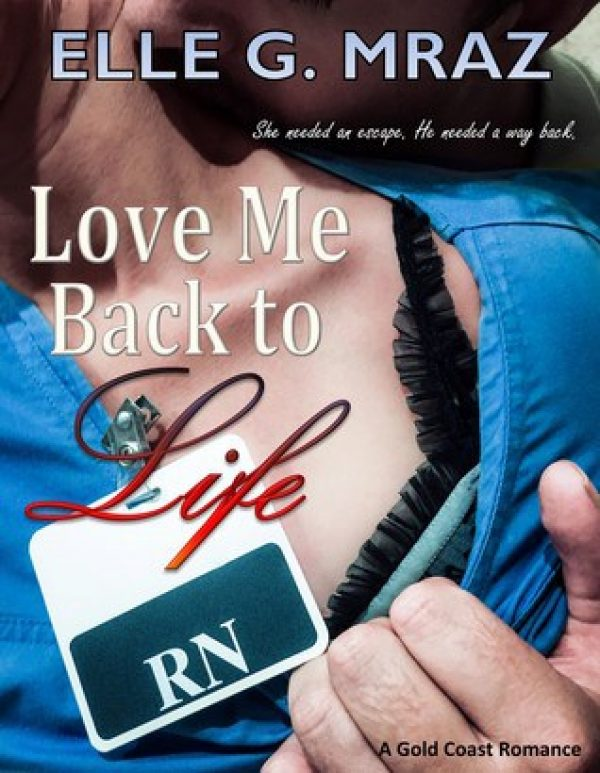 Love Me Back to Life by Elle Mraz