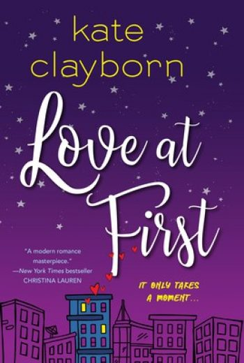 Love at First by Kate Clayborn is a new romance book releasing in February 2021