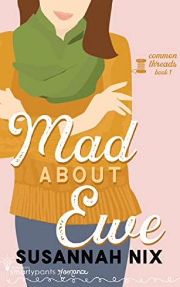 Mad About Ewe by Susannah Nix is a new romance book releasing in March 2021