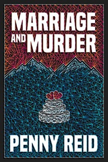 Marriage and Murder by Penny Reid is a new romance book releasing in March 2021