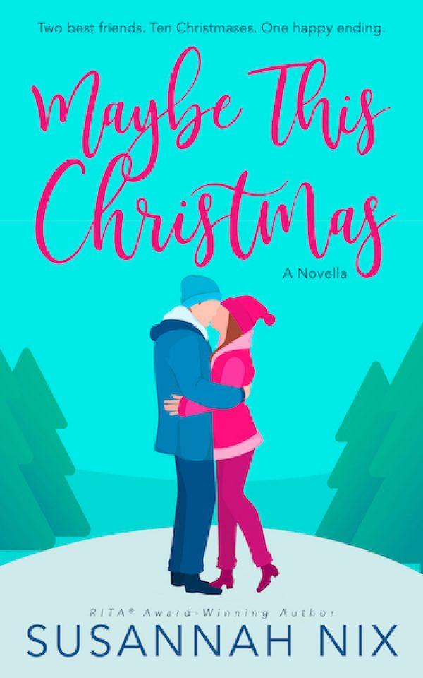 Maybe This Christmas by Susannah Nix