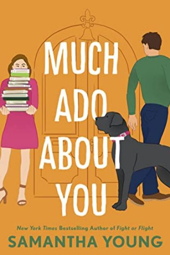 Much Ado About You by Samantha Young is a new romance book releasing in February 2021