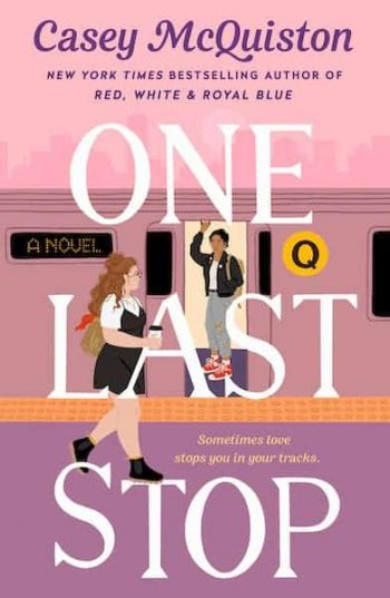 One Last Stop by Casey McQuiston is one of 11 New Romance Books for June 2021