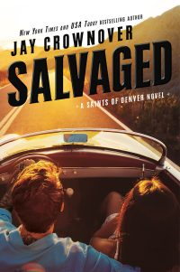 Salvaged by Jay Crownover   Saints of Denver #4   Contemporary Romance