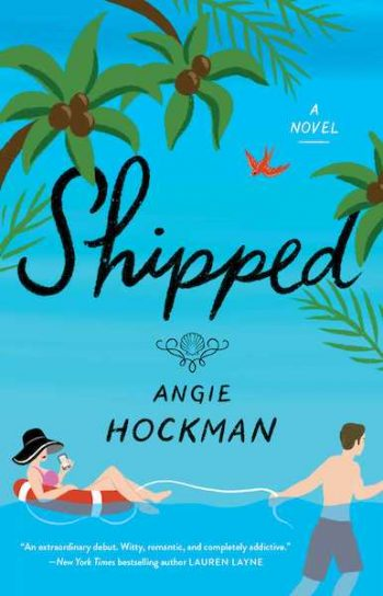Shipped by Angie Hockman is a new romance book releasing in January 2021