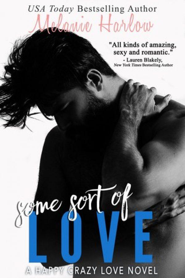 Some Sort of Love by Melanie Harlow
