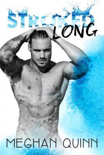 Stroked Long by Meghan Quinn