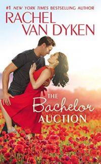 The Bachelor Auction by Rachel VanDyken