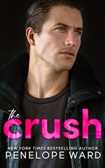 The Crush by Penelope Ward is a new romance book releasing in February 2021