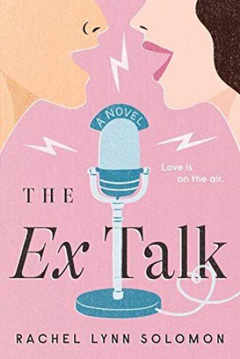The Ex Talk by Rachel Lynn Solomon is a new romance book releasing in January 2021