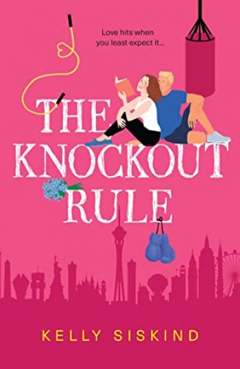 The Knockout Rule by Kelly Siskind is a new romance book releasing in February 2021