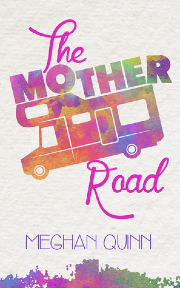 The Mother Road by Meghan Quinn