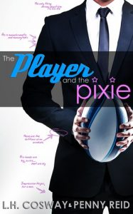 The Player and the Pixie by Penny Reid and LH Cosway