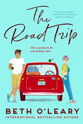 The Road Trip by Beth O'Leary is one of 11 New Romance Books for June 2021