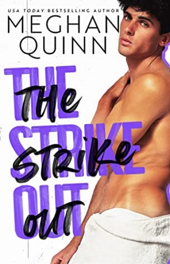 The Strike Out by Meghan Quinn is a new romance book releasing in January 2021