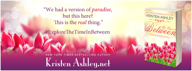The Time in Between by Kristen Ashley | teaser