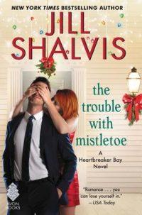 The Trouble with Mistletoe by Jill Shalvis