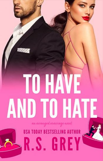 To Have and to Hate by RS Grey is a new romance book releasing in March 2021