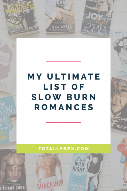 Totally Bex's Ultimate List of Slow Burn Romances