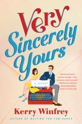 Very Sincerely Yours by Kerry Winfrey is one of 11 New Romance Books for June 2021